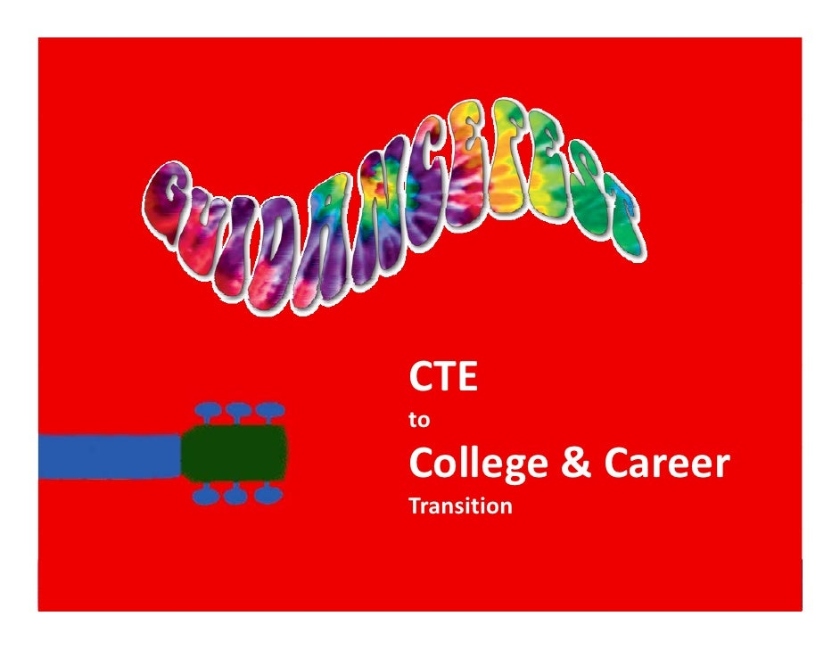 CTE CTE to College&Career   ll    & Transition