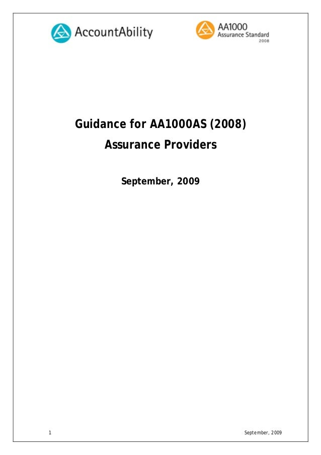 1 September, 2009 Guidance for AA1000AS (2008) Assurance Providers September, 2009
