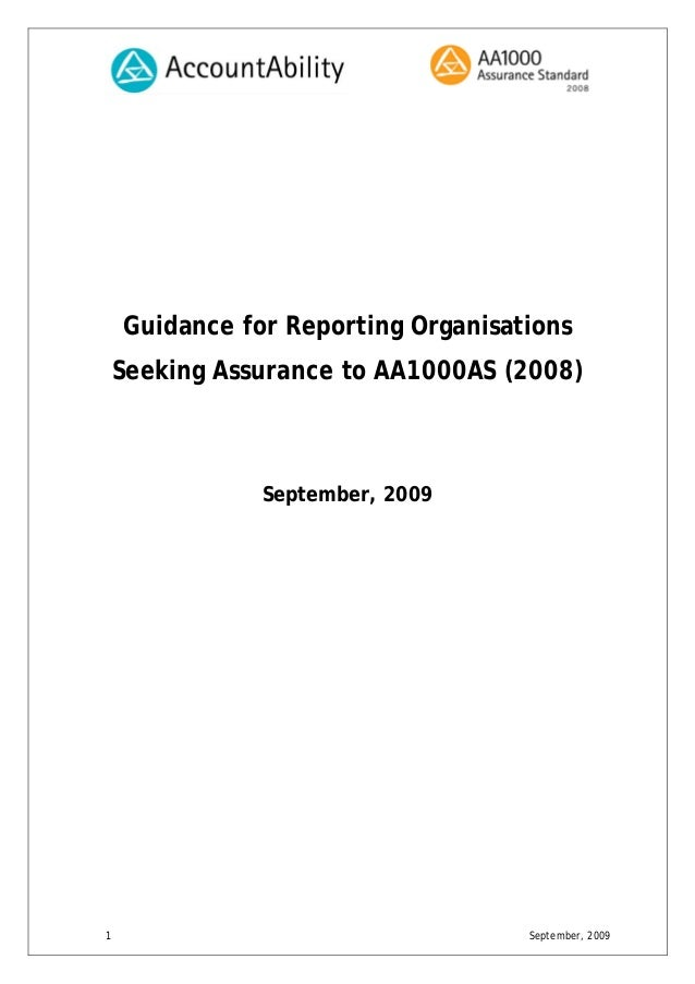 1 September, 2009 Guidance for Reporting Organisations Seeking Assurance to AA1000AS (2008) September, 2009