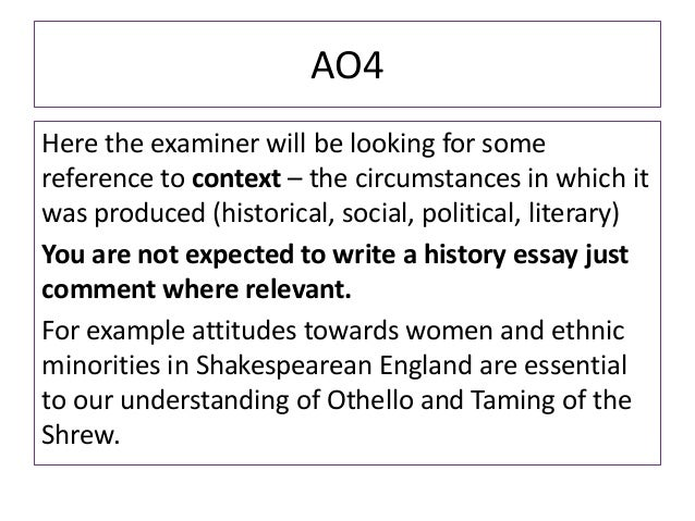 AO4Here the examiner will be looking for somereference to context – the circumstances in which itwas produced (historical,...