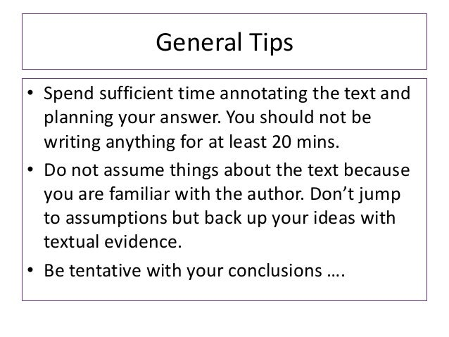 General Tips• Spend sufficient time annotating the text andplanning your answer. You should not bewriting anything for at ...