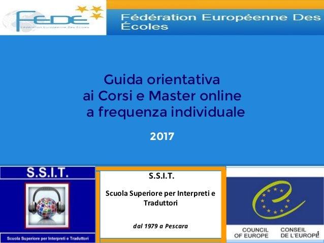 Guida orientativa ai Corsi e Master online a frequenza individuale 2017 S.S.I.T. Scuola Superiore per Interpreti e Tradutt...