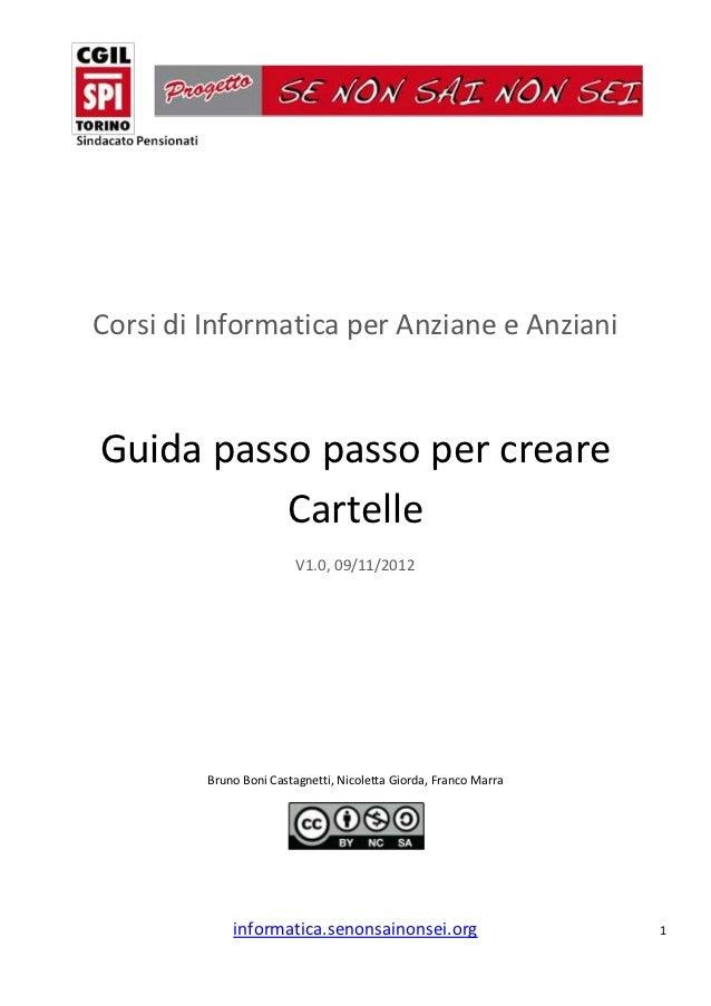Corsi di Informatica per Anziane e AnzianiGuida passo passo per creare          Cartelle                         V1.0, 09/...