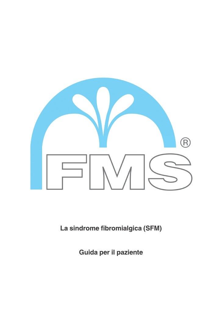 La sindrome fibromialgica (SFM)     Guida per il paziente