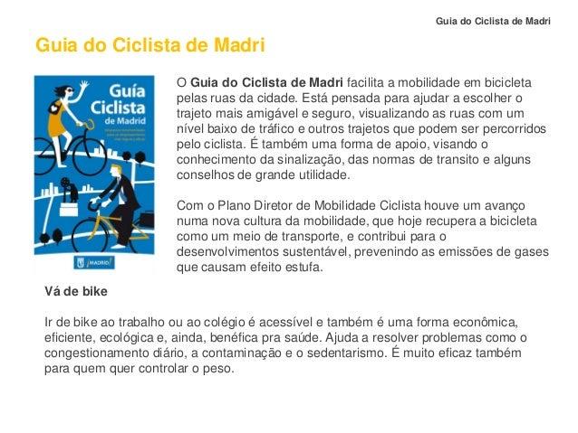 Guia do Ciclista de Madri  Guia do Ciclista de Madri O Guia do Ciclista de Madri facilita a mobilidade em bicicleta pelas ...