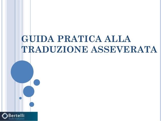 GUIDA PRATICA ALLA TRADUZIONE ASSEVERATA