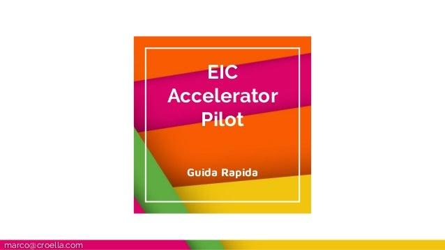 EIC Accelerator Pilot Guida Rapida marco@croella.com