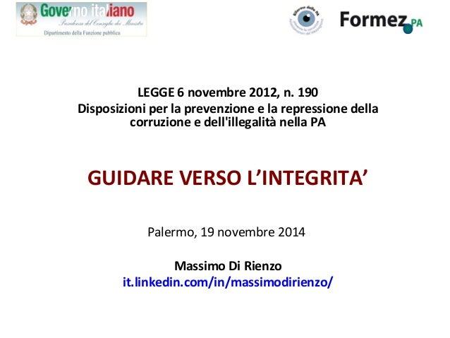 LEGGE 6 novembre 2012, n. 190 Disposizioni per la prevenzione e la repressione della corruzione e dell'illegalità nella PA...