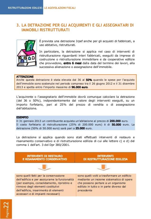 Agevolazioni fiscali per le ristrutturazioni edilizie 2013 for Detrazione fiscale condizionatori causale bonifico