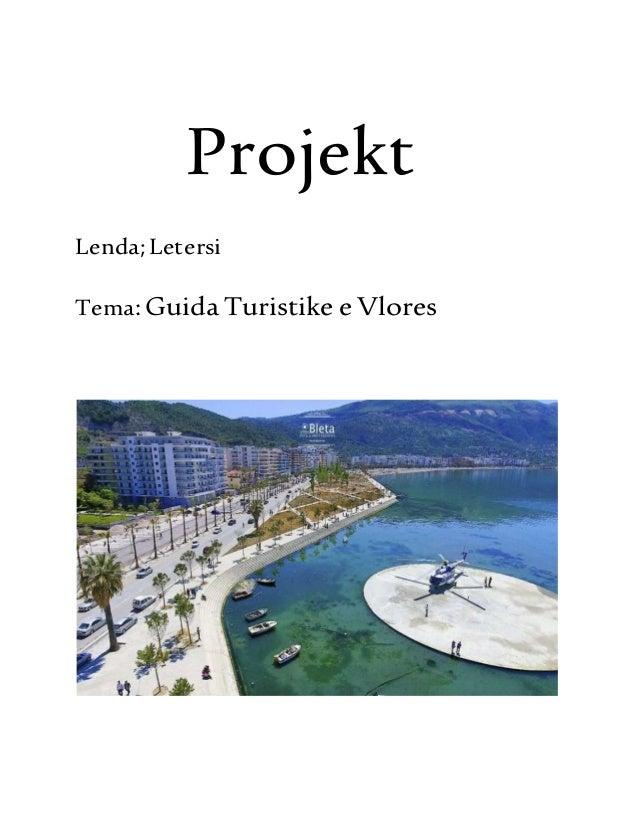 Projekt Lenda;Letersi Tema:Guida Turistike e Vlores