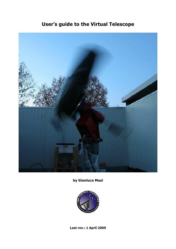 User's guide to the Virtual Telescope                 by Gianluca Masi                Last rev.: 1 April 2009
