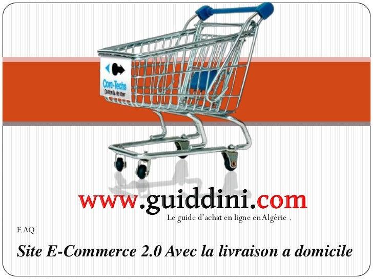 Le guide d'achat en ligne en Algérie .F.AQSite E-Commerce 2.0 Avec la livraison a domicile