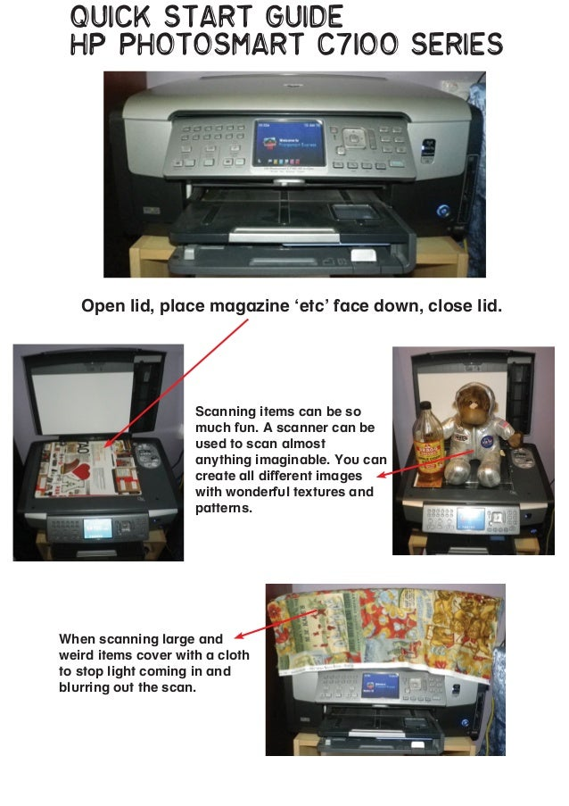 Quick Start guide hp Photosmart c7100 series  Open lid, place magazine 'etc' face down, close lid.  Scanning items can be ...