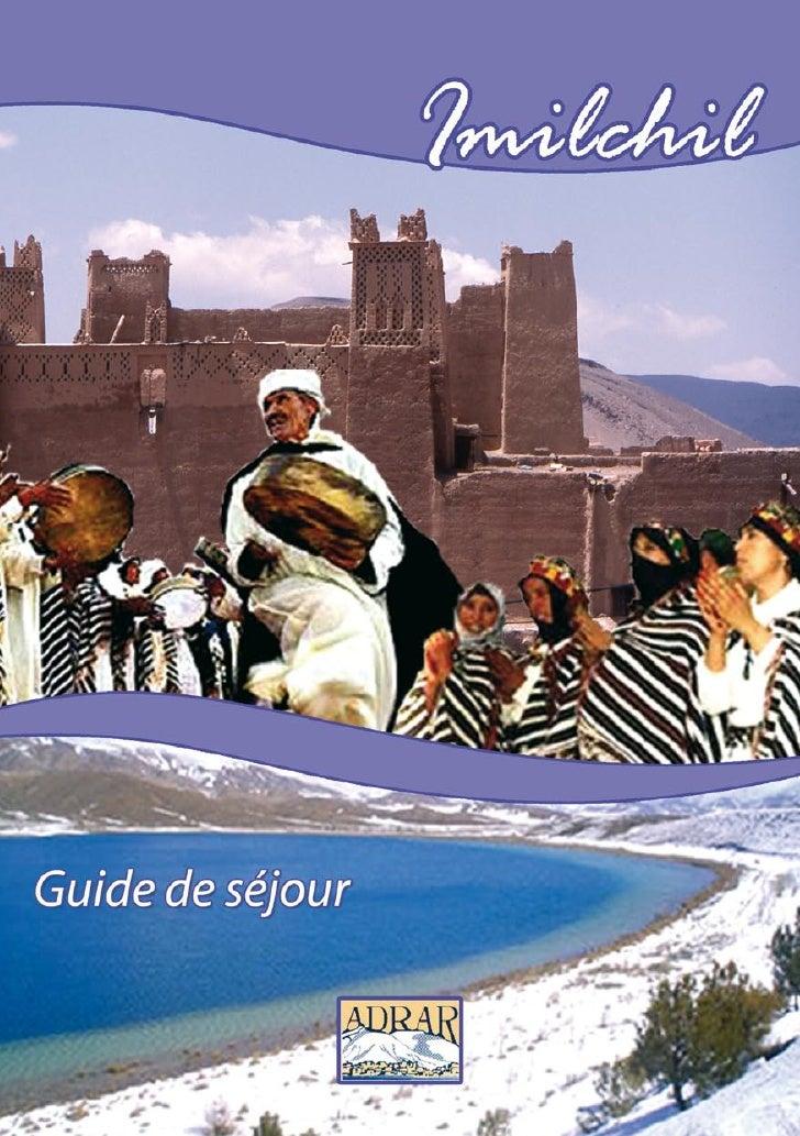 Sommaire 3    Mot du président 4    Présentation de la région d'Imilchil 6    Sites et évenements touristiques 10 Lieux de...