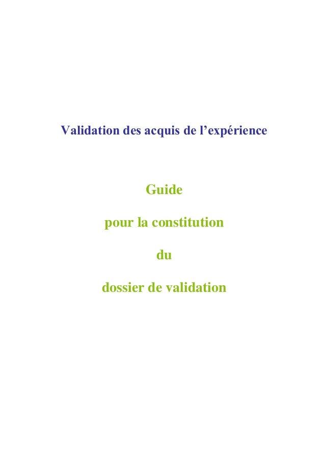 Validation des acquis de l'expérience Guide pour la constitution du dossier de validation