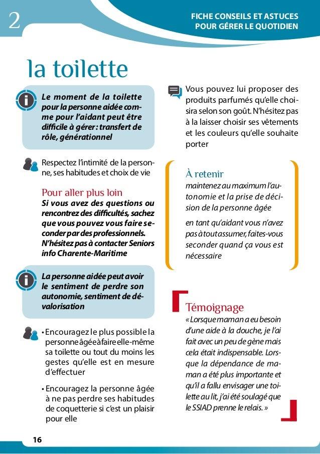 2 16 Le moment de la toilette pourlapersonneaidéecom- me pour l'aidant peut être difficile à gérer: transfert de rôle, gé...