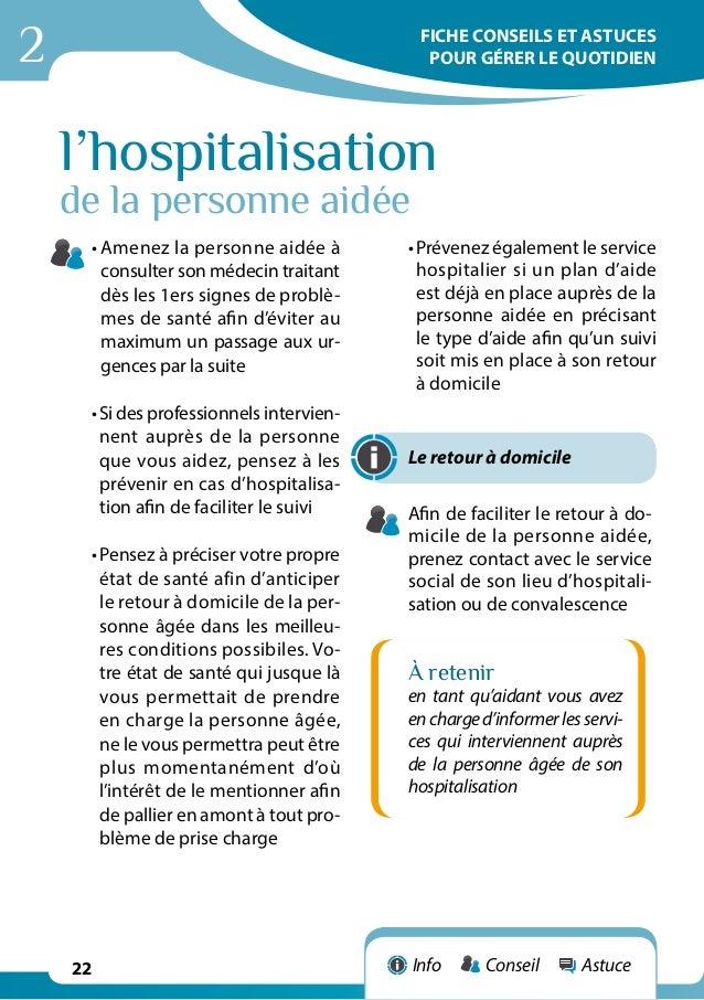 2 22 l'hospitalisation de la personne aidée •Amenez la personne aidée à consulter son médecin traitant dès les 1ers signe...