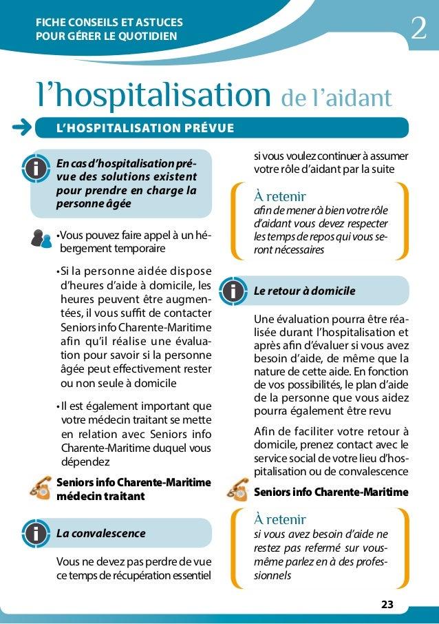 2 23 l'hospitalisation de l'aidant Encasd'hospitalisationpré- vue des solutions existent pour prendre en charge la personn...