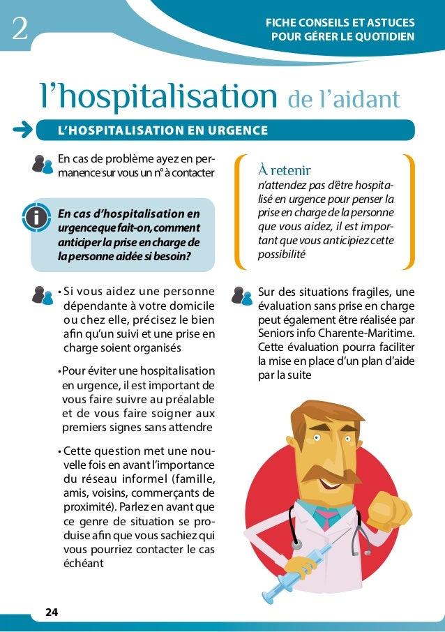 2 24 En cas de problème ayez en per- manencesurvousunn°àcontacter En cas d'hospitalisation en urgencequefait-on,comment an...
