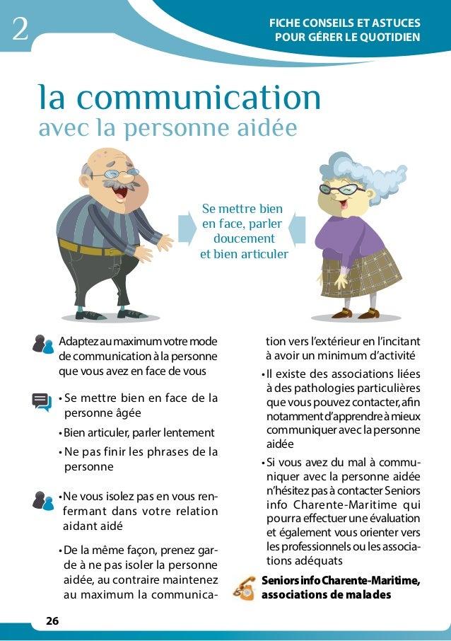 2 26 Se mettre bien en face, parler doucement et bien articuler la communication avec la personne aidée Adaptezaumaximumvo...