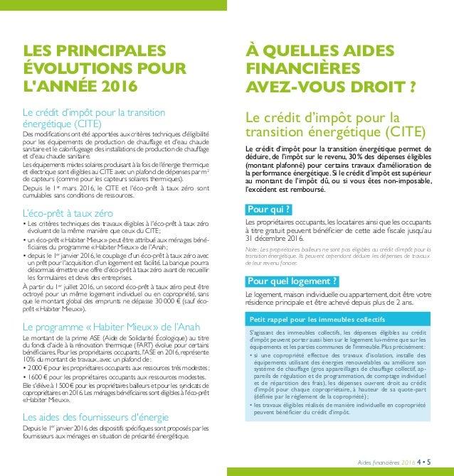 Aides financières 2016 4•5 LES PRINCIPALES ÉVOLUTIONS POUR L'ANNÉE 2016 Le crédit d'impôt pour la transition énergétique (...