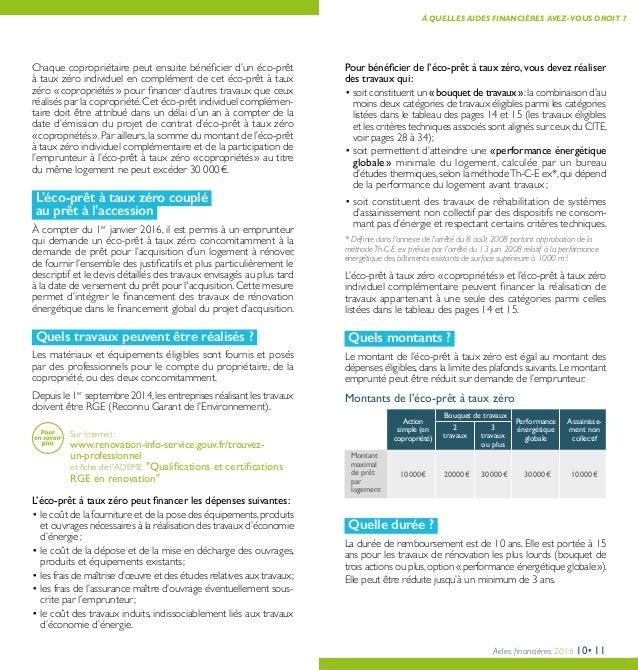Aides financières 2016 10•11 Pour bénéficier de l'éco-prêt à taux zéro, vous devez réaliser des travaux qui: • soit const...
