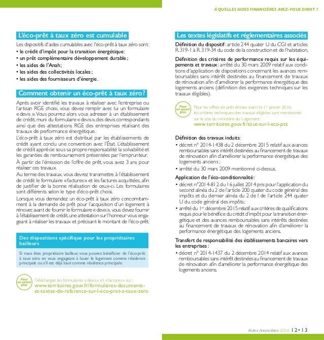 Aides financières 2016 12•13 Les textes législatifs et réglementaires associés Définition du dispositif: article 244 quat...