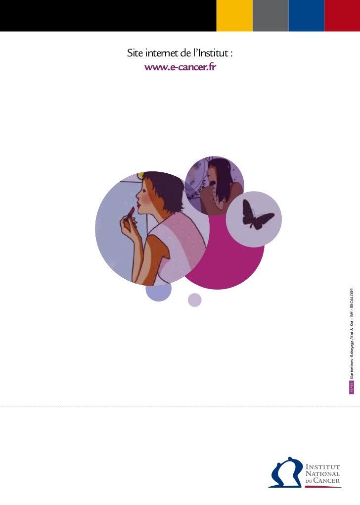 www.e-cancer.fr                                                         Site internet de l'Institut :Illustrations : Babay...