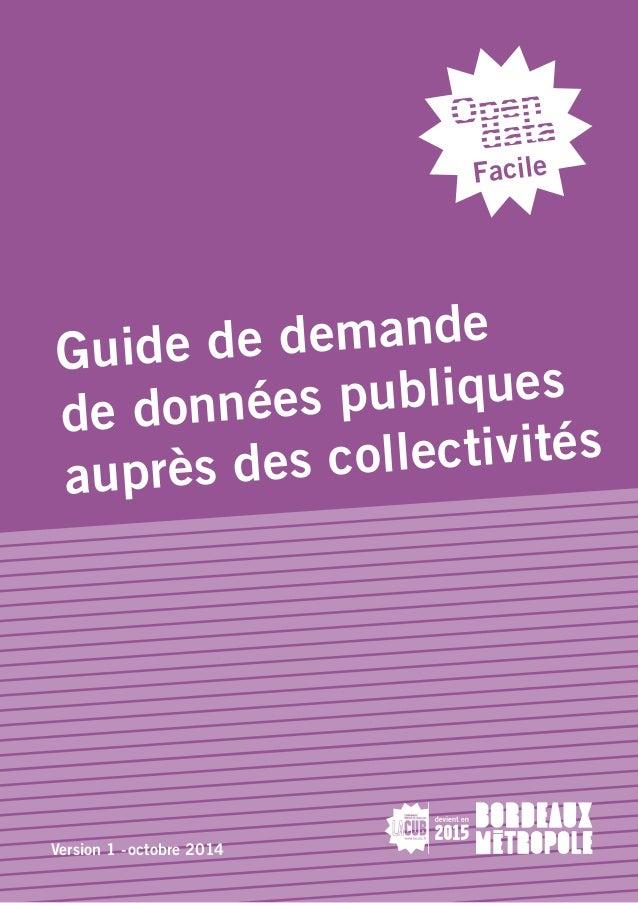 1  Facile  Guide de demande  de données publiques  auprès des collectivités  Version 1 - octobre 2014