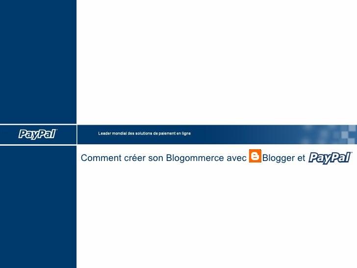 Comment créer son Blogommerce avec  Blogger et