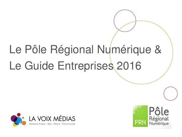 Le Pôle Régional Numérique & Le Guide Entreprises 2016