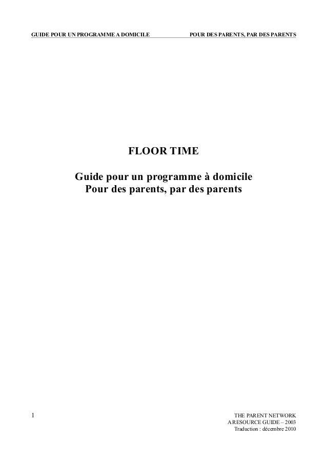 GUIDE POUR UN PROGRAMME A DOMICILE POUR DES PARENTS, PAR DES PARENTS FLOOR TIME Guide pour un programme à domicile Pour de...