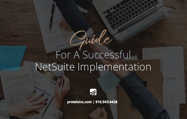 proteloinc.com | 916.943.4428 For A Successful NetSuite Implementation Guide