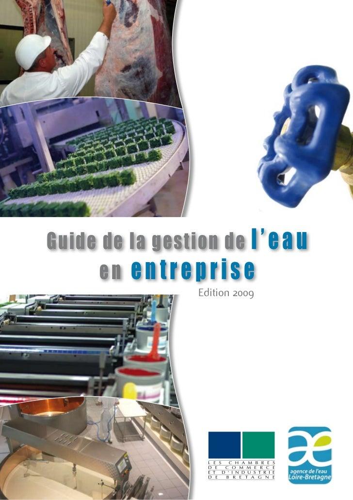 Guide de la gestion de l ' e a u      en entreprise                  Edition 2009