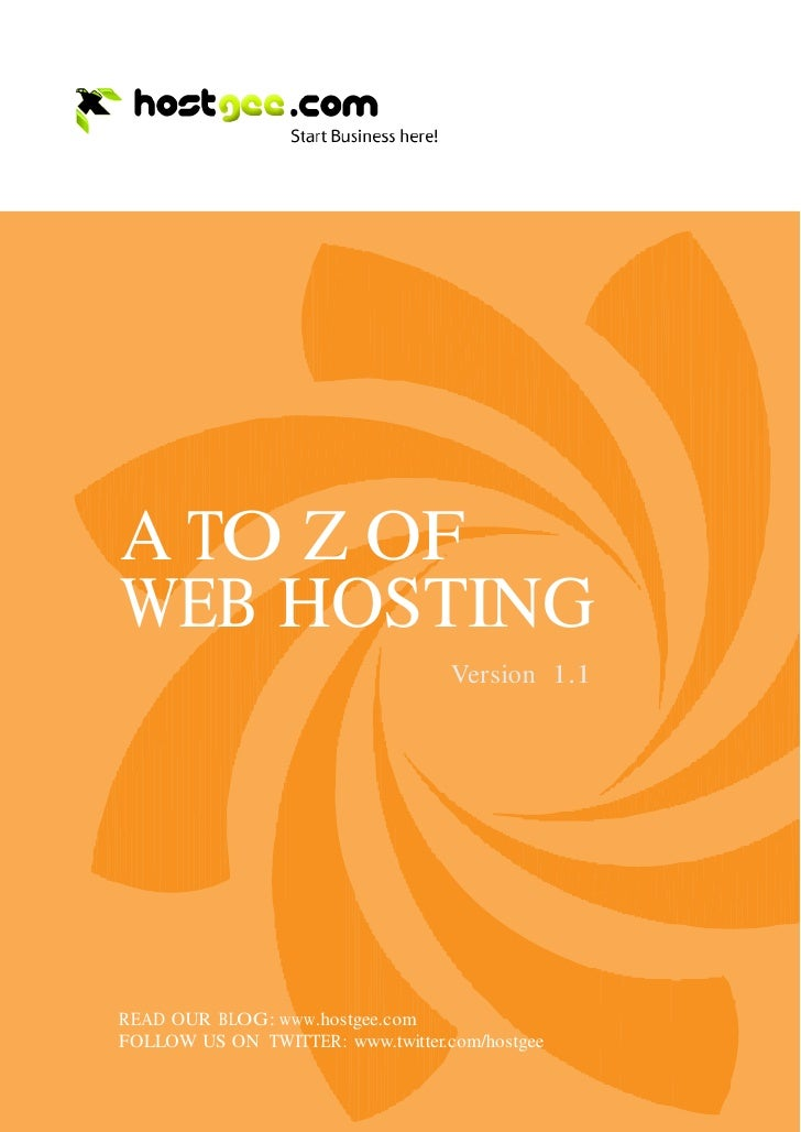 A TO Z OF     WEB HOSTING                                        Version 1.1         READ OUR BLOG: www.hostgee.com     FO...