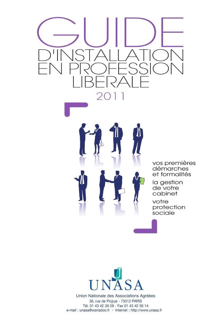 Guide d'installation en profession libérale   2   éditoÉDITO        V      ous êtes jeune diplômé(e) et vous souhaitez vou...