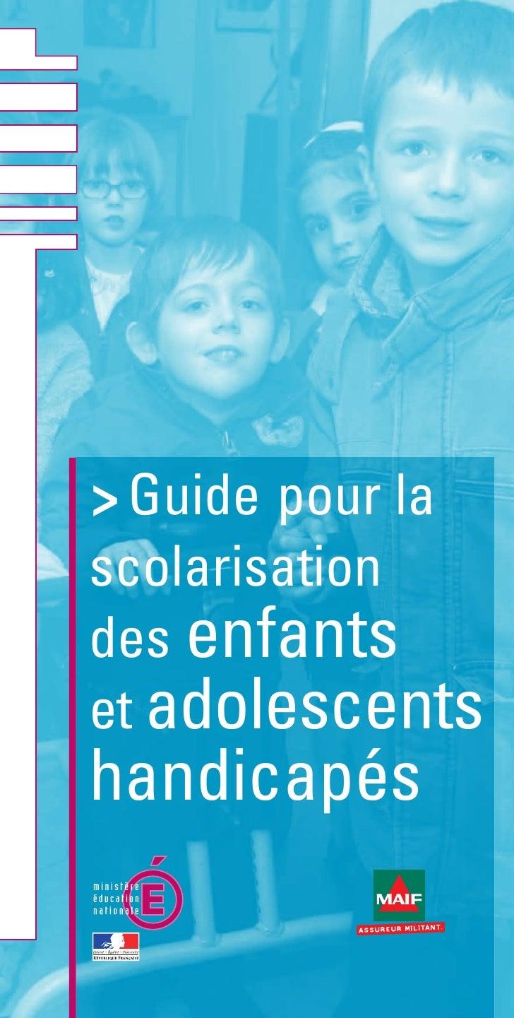 > Guide pour la scolarisation des enfants et adolescents handicapés