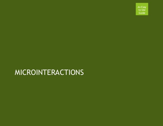 An Easy to Use Guide MICROINTERACTIONS