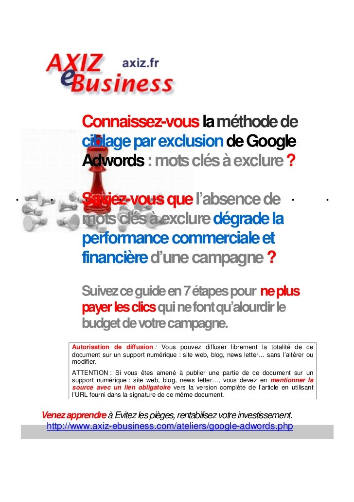 Connaissez-vous la méthode de               ciblage par exclusion de Google               Adwords : mots clés à exclure ?....