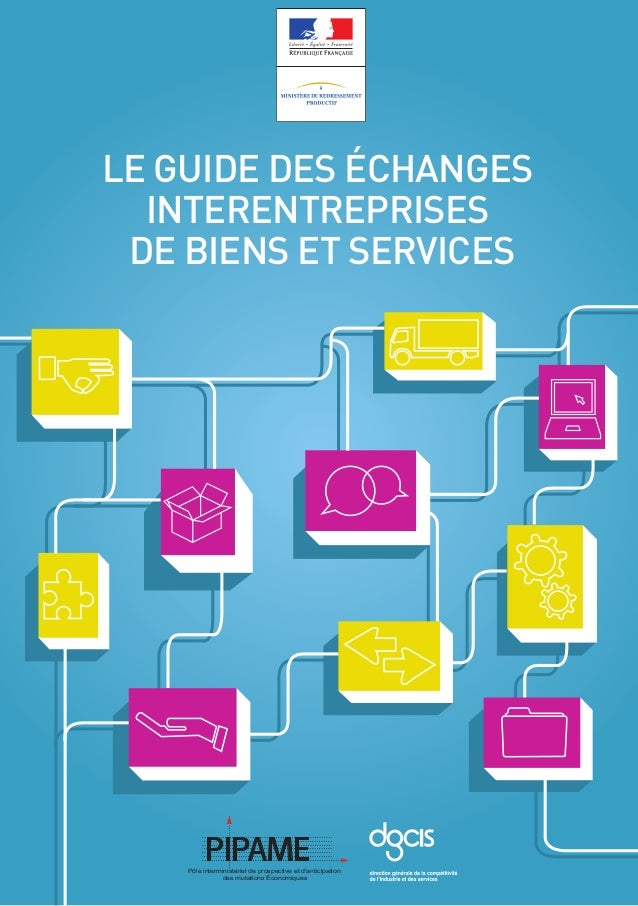 Guide Pratique des échanges inter-entreprises de biens et services