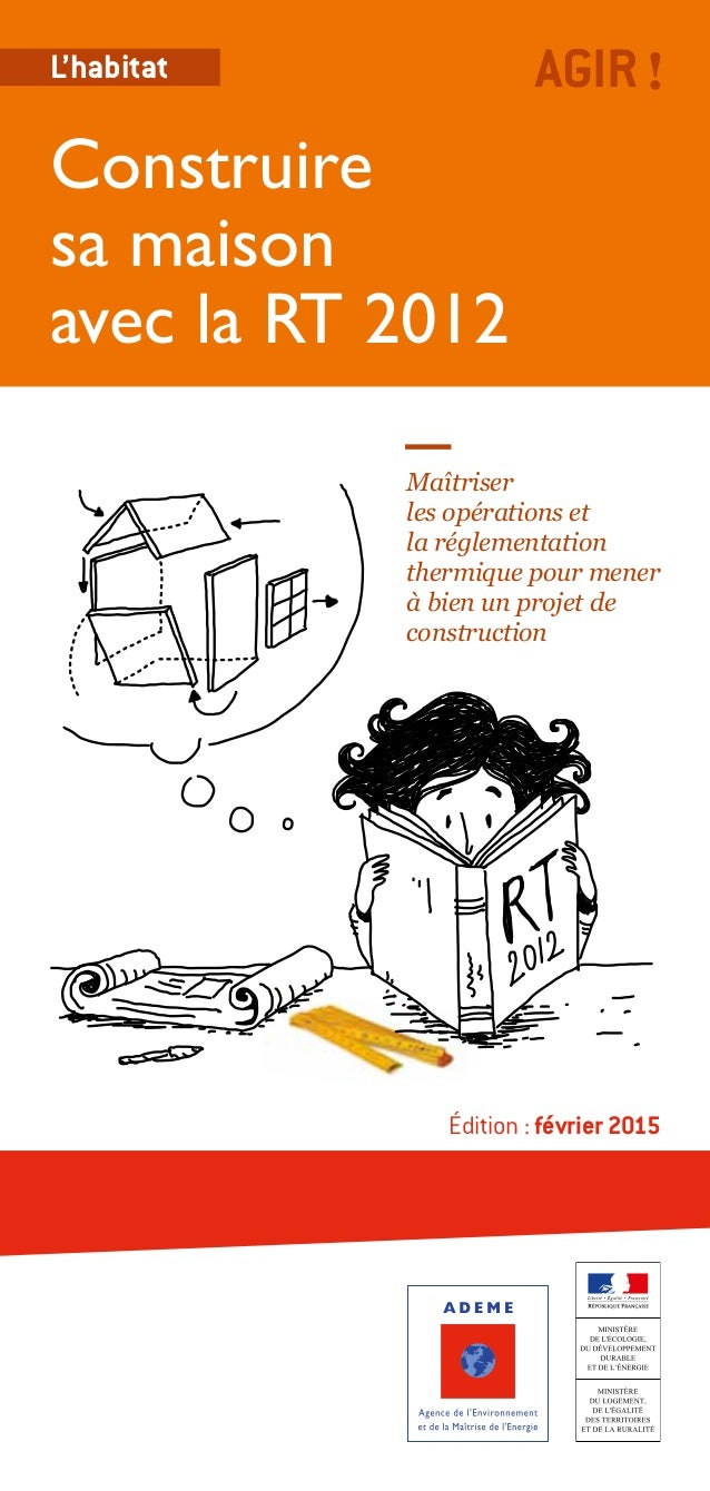 guide pratique comment construire sa maison avec la rt 2012 ademe t. Black Bedroom Furniture Sets. Home Design Ideas