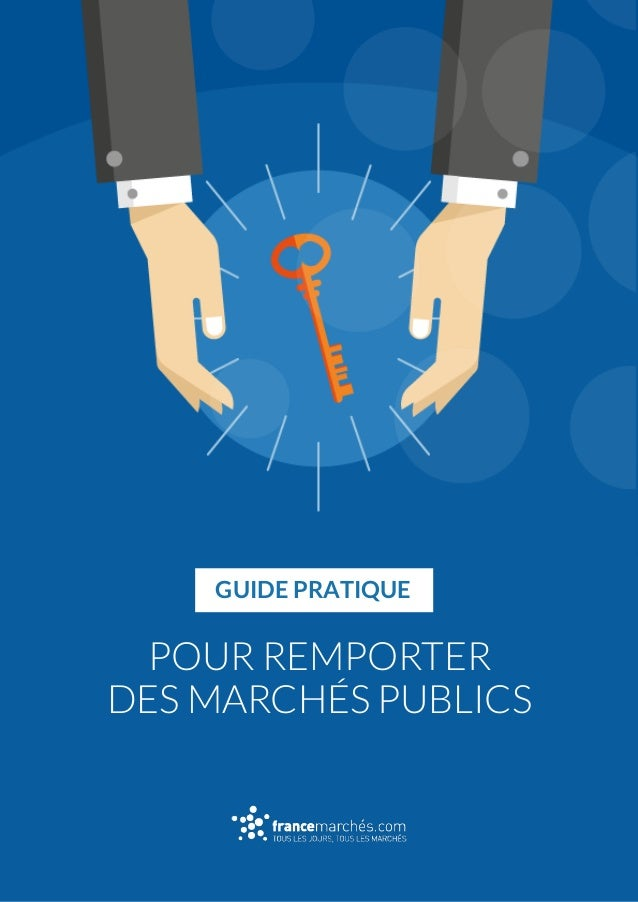 POUR REMPORTER DES MARCHÉS PUBLICS GUIDE PRATIQUE