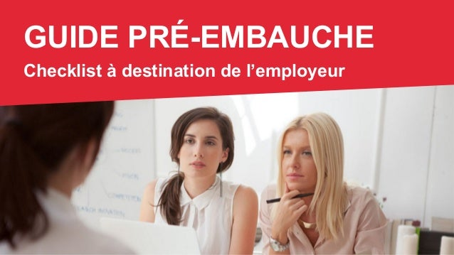GUIDE PRÉ-EMBAUCHE Checklist à destination de l'employeur