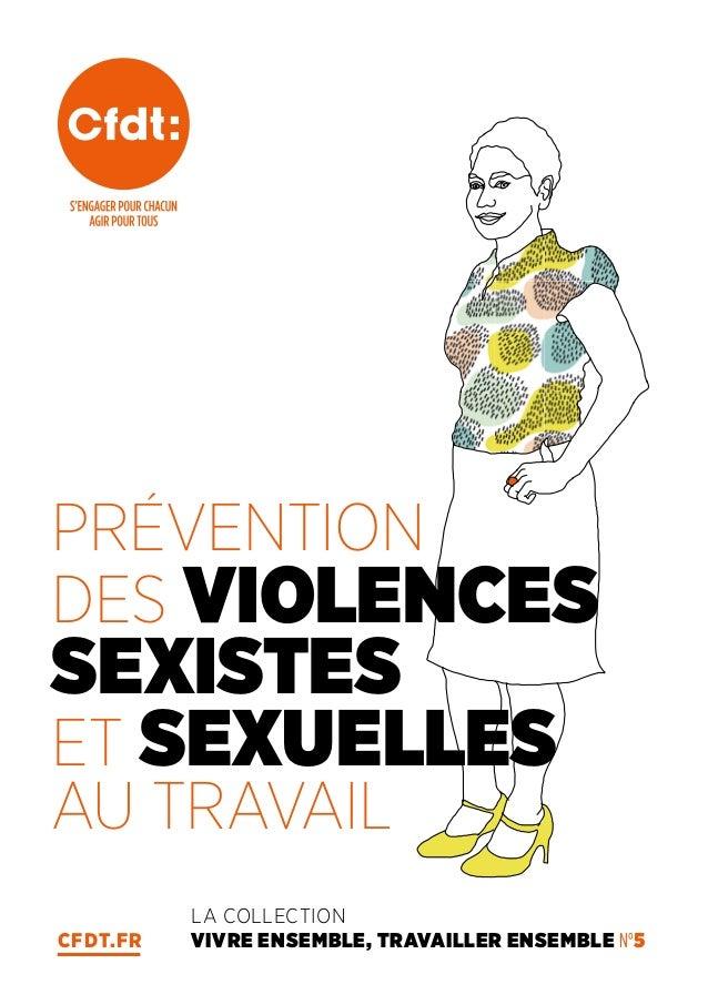 CFDT.FR LA COLLECTION VIVRE ENSEMBLE, TRAVAILLER ENSEMBLE N°5 PRÉVENTION DES VIOLENCES SEXISTES ET SEXUELLES AU TRAVAIL