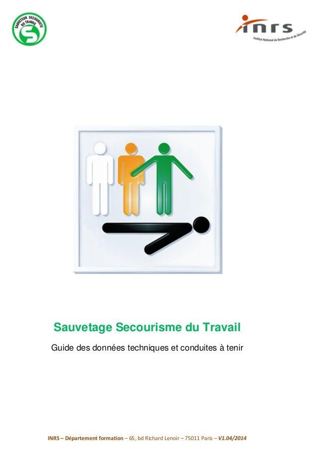 INRS – Département formation – 65, bd Richard Lenoir – 75011 Paris – V1.04/2014 Sauvetage Secourisme du Travail Guide des ...
