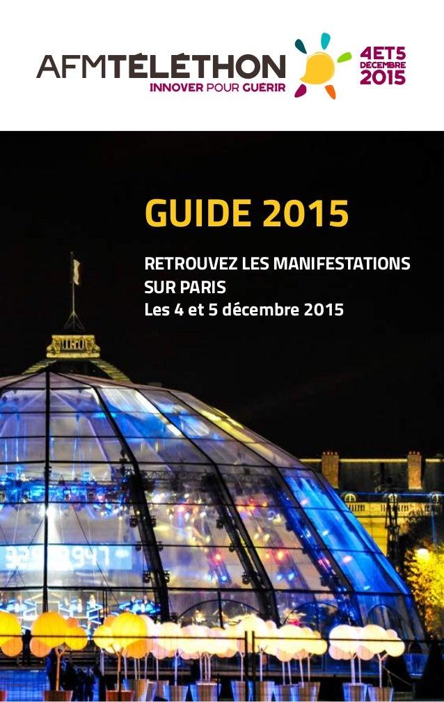 1 ©JulieZeitoun GUIDE 2015 RETROUVEZ LES MANIFESTATIONS SUR PARIS Les 4 et 5 décembre 2015