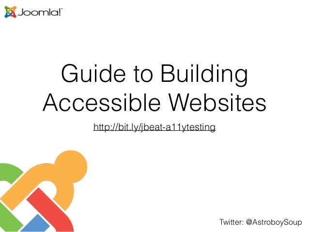 Twitter: @AstroboySoup Guide to Building Accessible Websites http://bit.ly/jbeat-a11ytesting