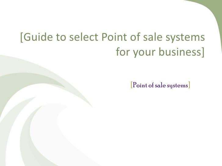 [Guide to select Point of sale systems for your business] [ Point of sale systems ]