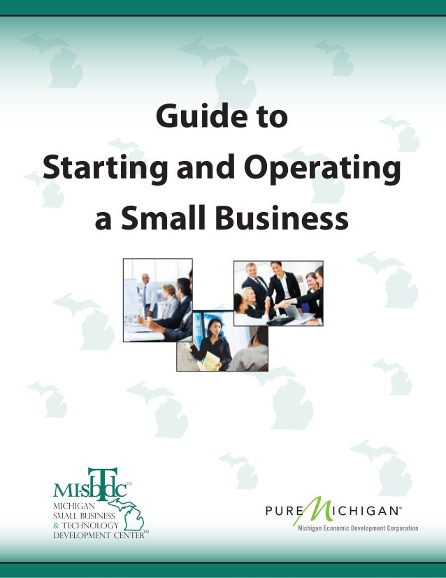Guide to Starting and Operating a Small Business ®