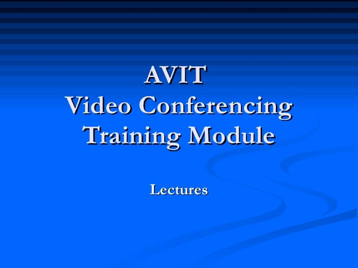 AVIT  Video Conferencing Training Module Lectures
